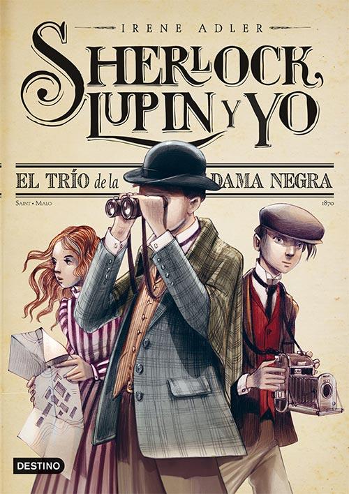 Sherlock, Lupin y yo: El trío de la dama negra