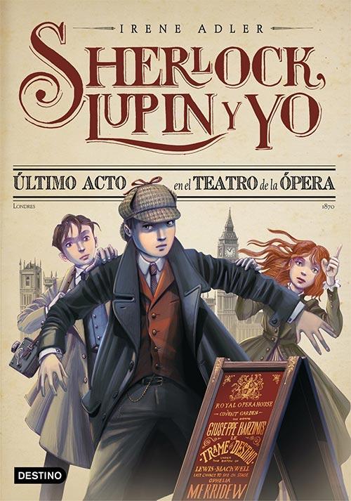 Sherlock, Lupin y yo: Último acto en el teatro de la ópera