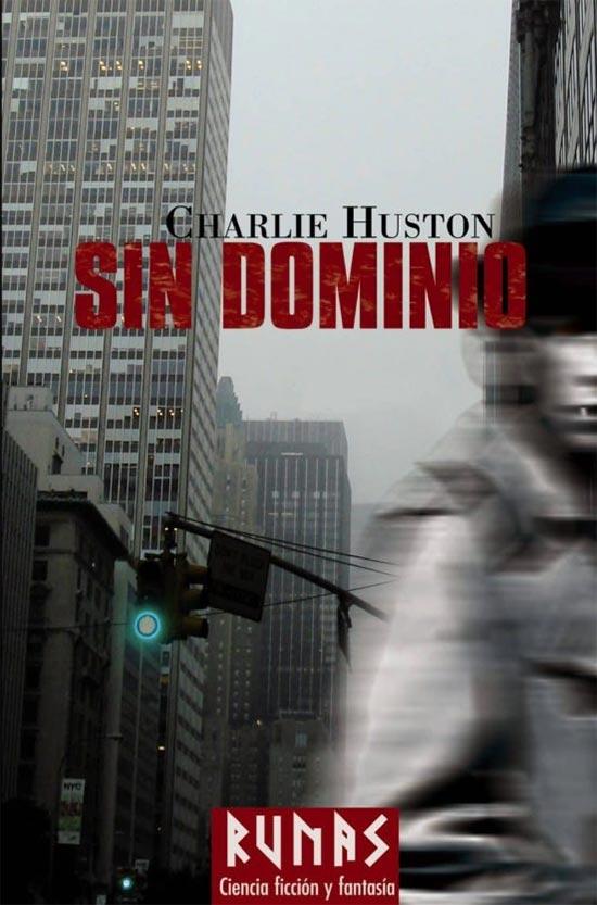 Portada de Sin dominio - Charlie Huston