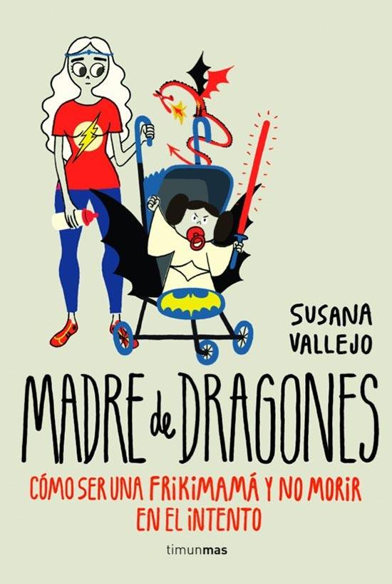 Portada de Madre de dragones: Como ser una frikimamá