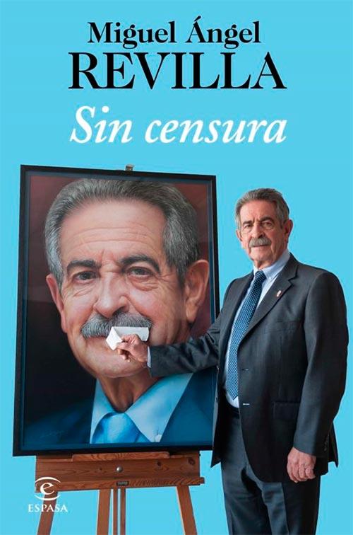 Sin censura - Miguel Ángel Revilla